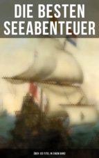 Die besten Seeabenteuer (Über 120 Titel in einem Band) (ebook)