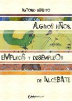 Algunos niños, empleos y desempleos de Alcebate (ebook)