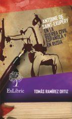 Antoine de Saint-Exupéry en la Guerra Civil Española y en Rusia