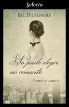 NO PUDE ELEGIR NO AMARTE (TIEMPOS DE CAMBIO 4)