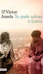 Yo pude salvar a Lorca (ebook)