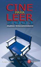 Cine para leer 2001 Julio-diciembre