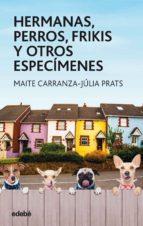 Hermanas, perros, frikis y otros especímenes (ebook)