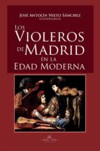 LOS VIOLEROS DE MADRID EN LA EDAD MODERNA