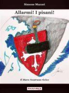 Allarmi! I pisani! Il mare nostrum rivive (ebook)