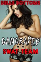 Gang Raped by the SWAT Team - Gang Rape Gang Bang Cum Dump Creampie Bareback Anal Oral Forced Deep Throat Spit Roast Humiliation Forced Exhibition (ebook)