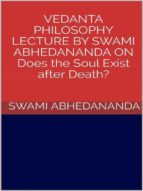 Vedanta philosophy. Lecture by Swami Abhedananda on does the soul exist after death? (ebook)