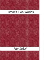 Timar?s Two Worlds (ebook)