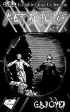 GRAPHIC FILMS COLLECTION - METROPOLIS ? ACT 3