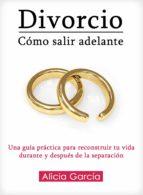 Divorcio: Cómo salir adelante (ebook)