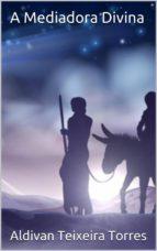 A Mediadora Divina (ebook)