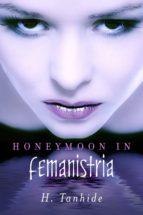 Honeymoon in Femanistria (ebook)