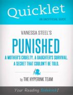 QUICKLET ON VANESSA STEEL'S PUNISHED (A MOTHER'S CRUELTY. A DAUGHTER'S SURVIVAL. A SECRET THAT COULDN'T BE TOLD.)