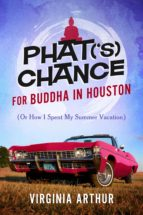 Phat('s) Chance for Buddha in Houston (ebook)