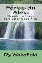 Férias Da Alma: Tirando Um Tempo Para Curar A Sua Alma (ebook)