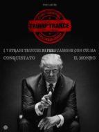 TRUMP TRANCE: gli strani 7 trucchi di persuasione con cui ha conquistato il mondo (ebook)