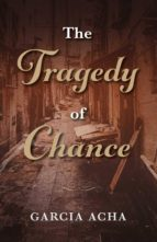THE TRAGEDY OF CHANCE