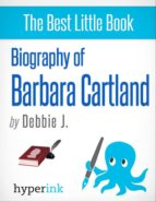 Barbara Cartland: Biography of the Romance Novelist Extraordinaire (ebook)