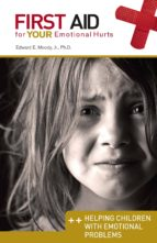 Helping Children with Emotional Problems: First Aid for Your Emotional Hurts (ebook)