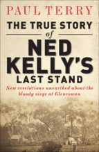 The True Story of Ned Kelly's Last Stand (ebook)