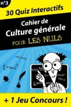Cahier de culture générale pour les Nuls #3 (ebook)
