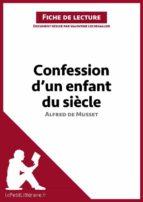 Confession d'un enfant du siècle d'Alfred de Musset (Fiche de lecture) (ebook)