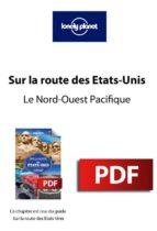 Sur la route - Etats-Unis - Le Nord-Ouest Pacifique (ebook)