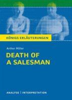 Death of a Salesman von Arthur Miller. Königs Erläuterungen. (ebook)