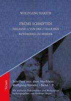 """Frühe Schriften. Teilband 2: Von der """"Täglichen Rundschau"""" zu Herder (ebook)"""