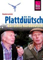 Reise Know-How Sprachführer Plattdüütsch - Das echte Norddeutsch: Kauderwelsch-Band 120 (ebook)