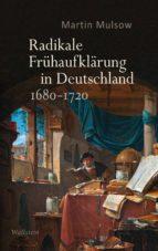 RADIKALE FRÜHAUFKLÄRUNG IN DEUTSCHLAND 1680?1720