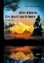 Hexe Kakarina, Esel Hubert und Rosmarin (ebook)