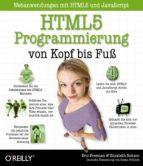 HTML5-Programmierung von Kopf bis Fuß: Webanwendungen mit HTML5 und JavaScript (ebook)