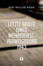 Letzte Briefe eines Wehrdienstverweigerers 1943 (ebook)