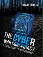 THE CYBER WAR CONSPIRACY