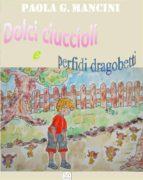 Dolci ciuccioli e perfidi dragobetti (ebook)