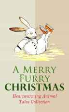 A Merry Furry Christmas: Heartwarming Animal Tales Collection (ebook)