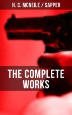 "The Complete Works of H. C. McNeile ""Sapper"" (ebook)"