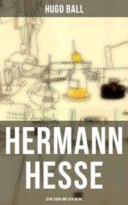 Hermann Hesse: Sein Leben und sein Werk (ebook)