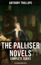 THE PALLISER NOVELS: COMPLETE SERIES - ALL 6 BOOKS IN ONE EDITION