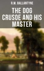 The Dog Crusoe and His Master (ebook)