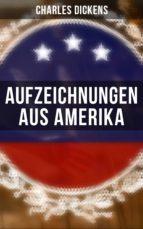 AUFZEICHNUNGEN AUS AMERIKA (VOLLSTÄNDIGE AUSGABE)