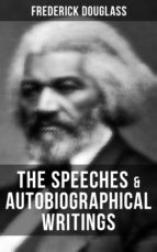 The Speeches & Autobiographical Writings of Frederick Douglass (ebook)