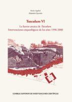 Tusculum VI : la fuente arcaica de Tusculum : intervenciones arqueológicas de los años 1996-2000