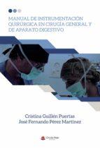 Manual de instrumentación quirúrgica en cirugía general y de aparato digestivo