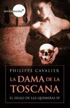 La dama de la Toscana (El siglo de las quimeras IV) (ebook)