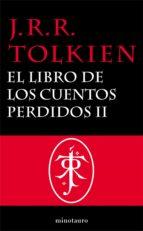 EL LIBRO DE LOS CUENTOS PERDIDOS, 2. HISTORIA DE LA TIERRA MEDIA, II