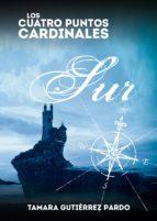 Los Cuatro Puntos Cardinales. Sur (2ª novela de la saga) (ebook)