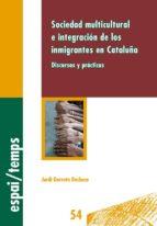 SOCIEDAD MULTICULTURAL E INTEGRACIÓN DE LOS INMIGRANTES EN CATALUÑA.