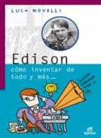EDISON CÓMO INVENTAR DE TODO Y MÁS
